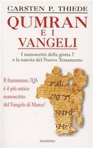 Qumran e i vangeli. I manoscritti della grotta 7 e la nascita del Nuovo Testamento