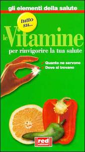 Tutto sul... le vitamine. Quante ne servono, dove si trovano - 2