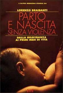 Parto e nascita senza violenza - Lorenzo Braibanti - copertina