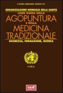 Linee guida di agopuntura e di medicina tradizionale. Sicurezza, formazione, ricerca.pdf