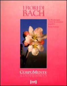 I fiori di Bach. La floriterapia contro le emozioni negative - Sigrid Schmidt - copertina