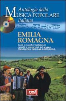 Criticalwinenotav.it Emilia Romagna. Canti e musiche tradizionali raccolti e interpretati dal gruppo Pneumatica Emiliano Romagnola. Con CD Audio Image