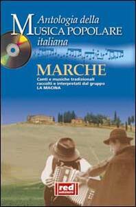 Marche. Canti e musiche tradizionali raccolti e interpretati dal gruppo La Macina. Con CD Audio - copertina