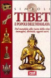 Tibet e popoli dell'Himalaya. Dal mandala alla ruota della vita... Immagini, divinità, oggetti sacri - copertina