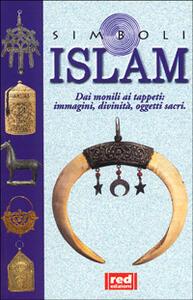 Islam. Dai monili ai tappeti: immagini, divinità, oggetti sacri
