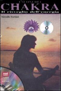 I suoni dei chakra. Il risveglio dell'energia. Con CD Audio - Nirodh Fortini - copertina
