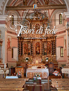 Tesori di fede. Luoghi di culto a Champorcher - Roberta Bordon,Cesare Cossavella - copertina