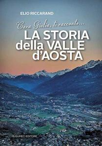 Cara Giulia, ti racconto la storia della Valle d'Aosta