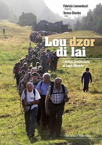 Lou dzor di lai. L'antica processione al Lago Miserin - Fabrizio Leonarduzzi,Teresa Charles - copertina