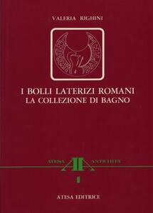 I bolli laterizi romani. La collezione di Bagno