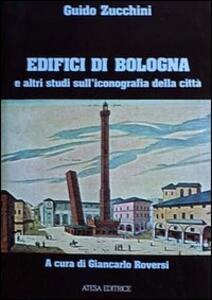 Edifici di Bologna e altri studi sull'iconografia della città - Guido Zucchini - copertina