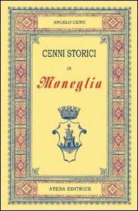 Cenni storici di Moneglia (rist. anast. Genova, 1899) - Angelo Centi - copertina