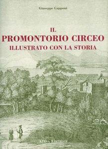 Il promontorio Circeo illustrato con la storia (rist. anast. Velletri, 1856)
