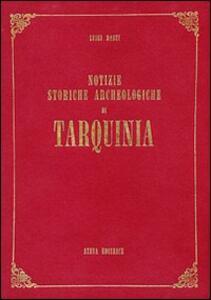 Notizie storiche archeologiche di Tarquinia (rist. anast. Roma, 1909) - Luigi Dasti - copertina