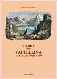 Storia della Valtellina e del corso dell'Adda