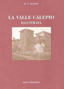 La valle Calepio illustrata (rist. anast. Bergamo, 1905)