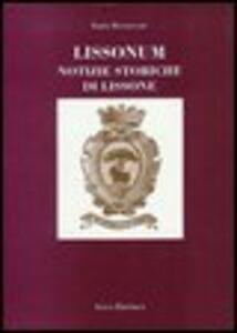 Lissonum. Notizie storiche di Lissone (rist. anast. Monza, 1926)