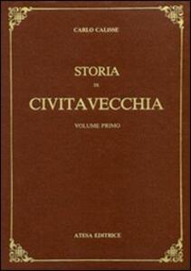 Storia di Civitavecchia (rist. anast. Firenze, 1936/2) - Carlo Calisse - copertina