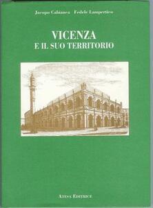 Vicenza e il suo territorio (rist. anast. Milano, 1861)