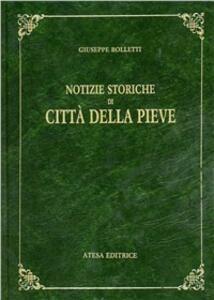 Notizie storiche di Città della Pieve (rist. anast. Perugia, 1830) - Giuseppe G. Bolletti - copertina