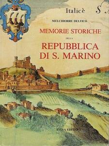 Memorie storiche della Repubblica di San Marino (rist. anast. Napoli, 1865/4)