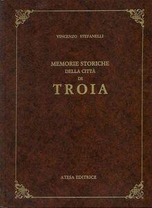 Memorie storiche della città di Troia (rist. anast. Napoli, 1878)