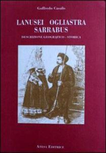 Lanusei, Ogliastra, Sarrabus. Descrizione geografico-storica