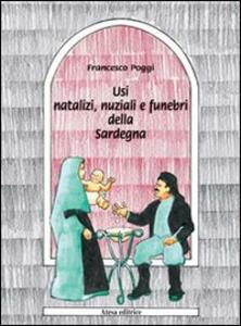 Usi natalizi, nuziali e funebri della Sardegna (rist. anast. Mortara-Vigevano, 1897) - Francesco Poggi - copertina