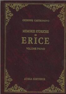 Memorie storiche di Erice (rist. anast. Palermo, 1872-75) - Giuseppe Castronovo - copertina