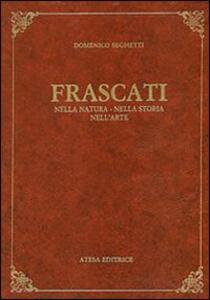 Frascati nella natura, nella storia, nell'arte (rist. anast. Frascati, 1906) - M. Domenico Seghetti - copertina