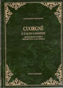 Cuorgnè e l'alto Canavese. Monografia storica, descrittiva e illustrata (rist. anast. Torino, 1906)
