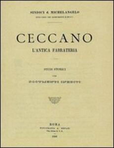 Ceccano. L'antica fabrateria. Studi storici - Michelangelo Sindici - copertina