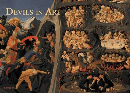 Devils in art. Florence, from the Middle Ages to the Renaissance - Lorenzo Lorenzi - copertina