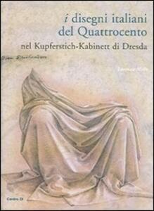 I disegni italiani del Quattrocento nel Kupferstich-Kabinett di Dresda - Lorenza Melli - copertina