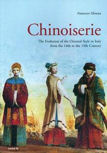 Chinoiserie. The evolution of the Oriental style in Italy from the 14th to the 19th century