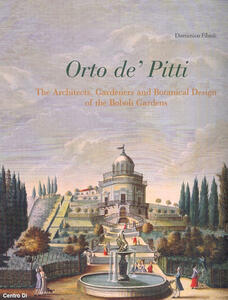 Orto de' Pitti: The architects, gardeners and botanical design of the Boboli gardens - Domenico Filardi - copertina