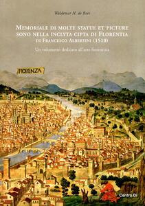 Memoriale di molte statue et picture sono nella inclyta cipta di Florentia di Francesco Albertini (1510). Un volumetto dedicato all'arte fiorentina - Waldemar H. de Boer - copertina
