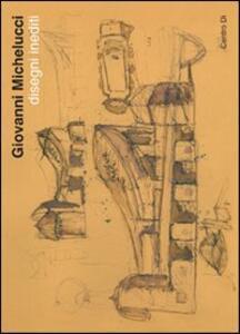 Giovanni Michelucci. Disegni inediti (Fiesole, 1-30 ottobre 2011) - copertina