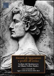 Ritratti di imperatori e profili all'antica. Scultura del Quattrocento nel museo Stefano Bardini - Francesca M. Bacci - copertina