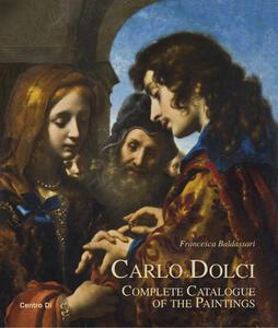 Carlo Dolci. Complete catalogue of the paintings - Francesca Baldassari - copertina