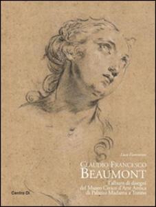 Claudio Francesco Beaumont. L'album di disegni del Museo civico d'arte antica di palazzo Madama a Torino. Ediz. illustrata - Luca Fiorentino - copertina