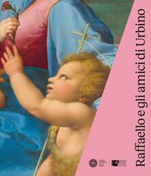 Lpgcsostenible.es Raffaello e gli amici di Urbino. Catalogo della mostra (Urbino, 3 ottobre 2019-19 gennaio 2020). Ediz. illustrata Image