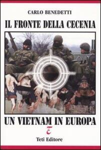 Il fronte della Cecenia. Un Vietnam in Europa - Carlo Benedetti - copertina