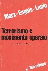 Terrorismo e movimento operaio - Karl Marx,Friedrich Engels,Lenin - copertina