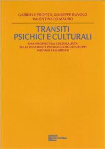 Transiti psichici e culturali - Gabriele Profita,Giuseppe Ruvolo,Valentina Lo Mauro - copertina