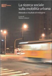 La ricerca sociale sulla mobilità urbana. Metodo e risultati di indagine
