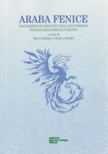 Araba fenice. Valutazione dei risultati nella psicoterapia psicodinamica breve di gruppo - copertina