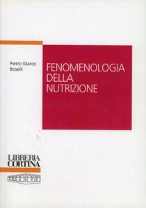 Fenomenologia della nutrizione - Pietro M. Boselli - copertina
