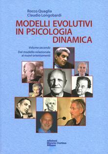 Modelli evolutivi in psicologia dinamica. Vol. 2: Dal modello relazionale ai nuovi orientamenti..pdf