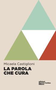 La parola che cura - Micaela Castiglioni - copertina